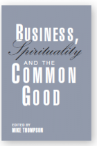 Business-Spirituality and the Common Good